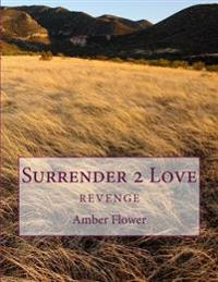 Surrender 2 Love: Surrender 2 Love
