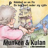 Munken & Kulan P, Räddad av en fis ; En bra karl reder sig själv