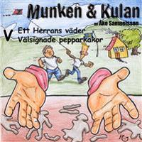Munken & Kulan V, Ett herras väder ; Välsignade pepparkakor