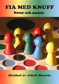 Fia med knuff - Noter & Manus