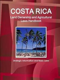 Costa Rica Land Ownership and Agriculture Laws Handbook
