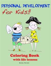 Personal Development for Kids!!: Coloring Book with Life Lessons