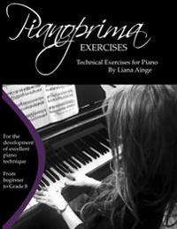 Pianoprima Exercises: Technical Exercises for Piano