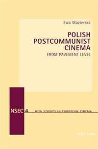 Polish Postcommunist Cinema: From Pavement Level