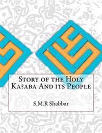 Story of the Holy Ka?aba and Its People