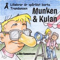 Munken & Kulan Å, Lillebror är spårlöst borta ; Trandansen
