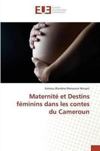 Maternite Et Destins Feminins Dans Les Contes Du Cameroun