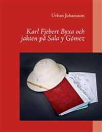 Karl Fjebert Byxa och jakten på Sala y Gómez