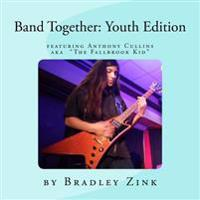 Band Together: Featuring the Fallbrook Kid Anthony Cullins