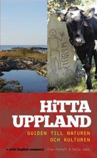 Hitta Uppland : guiden till naturen och kulturen