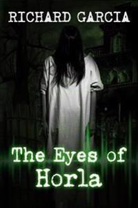 The Eye of Horla: A Novel of Extreme Horror