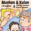 Munken & Kulan S, Äcklige slemmen ; Ryssen kommer