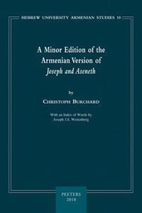 A Minor Edition of the Armenian Version of Joseph and Aseneth: With an Index of Words by Joseph J.S. Weitenberg