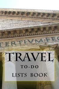 Travel To-Do Lists Book: Stay Organized