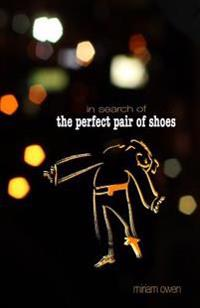 In Search of the Perfect Pair of Shoes