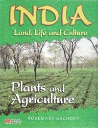 India Land Life and Culture Plants and Agriculture Macmillan Library