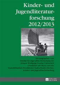 Kinder- Und Jugendliteraturforschung 2012/2013: Herausgegeben Vom Institut Fuer Jugendbuchforschung Der Johann Wolfgang Goethe-Universitaet (Frankfurt