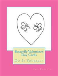 Butterfly Valentine's Day Cards: Do It Yourself