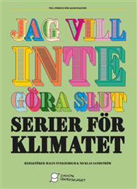 Jag vill inte göra slut : serier för klimatet
