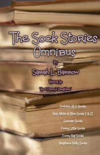 The Sock Stories Omnibus: Red, White & Blue Socks I & II - German Socks - Funny Little Socks - Funny Big Socks - Neighbor Nelly Socks