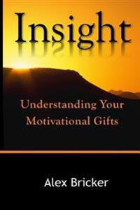 Insight: Understanding Your Motivational Gifts