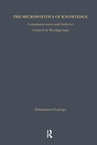 The Micropolitics of Knowledge