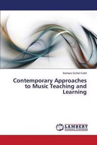 Contemporary Approaches to Music Teaching and Learning