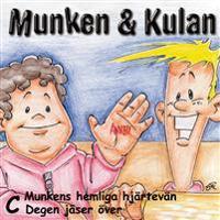 Munken & Kulan C, Munkens hemliga hjärtevän ; Degen jäser över