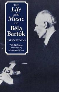 The Life and Music of Bela Bartok