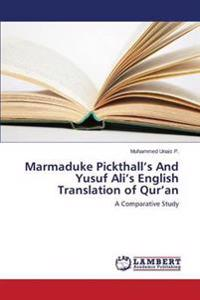 Marmaduke Pickthall's and Yusuf Ali's English Translation of Qur'an