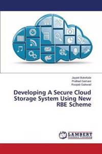 Developing a Secure Cloud Storage System Using New Rbe Scheme