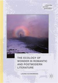 The Ecology of Wonder in Romantic and Postmodern Literature