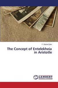 The Concept of Entelekheia in Aristotle