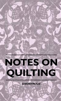 Notes On Quilting