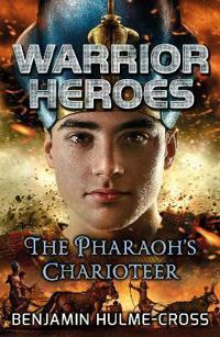 Warrior heroes: the pharaohs charioteer