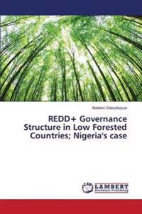 Redd+ Governance Structure in Low Forested Countries; Nigeria's Case