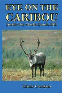 Eye on the Caribou: Inside the Alaska Lands Bill
