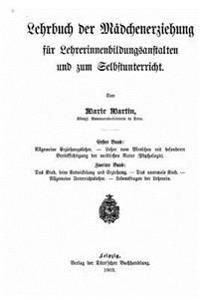 Lehrbuch Der Madchenerziehung Fur Lehrerinnenbildungsanstalten Und Zum Selbstunterricht