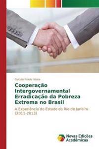 Cooperacao Intergovernamental Erradicacao Da Pobreza Extrema No Brasil