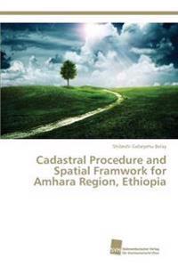 Cadastral Procedure and Spatial Framwork for Amhara Region, Ethiopia
