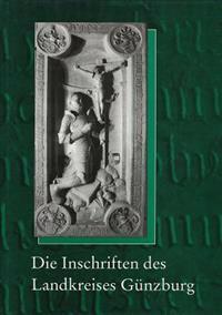 Die Inschriften Des Landkreises Gunzburg