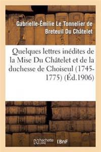Quelques Lettres Inedites de La Mise Du Chatelet Et de La Duchesse de Choiseul (1745-1775)