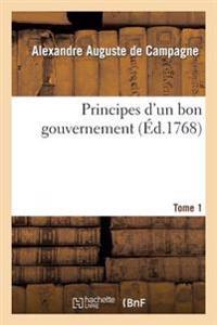 Principes D'Un Bon Gouvernement Tome 1