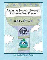 Justin the Earthman Superhero Pollution Crime Fighter