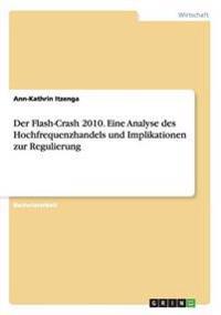 Der Flash-Crash 2010. Eine Analyse Des Hochfrequenzhandels Und Implikationen Zur Regulierung