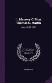In Memory of Hon. Thomas C. Martin