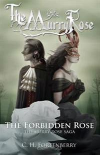 The Forbidden Rose: The Murry Rose Saga