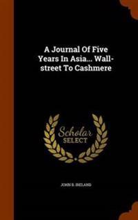 A Journal of Five Years in Asia... Wall-Street to Cashmere