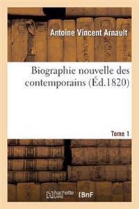 Biographie Nouvelle Des Contemporains Tome 1