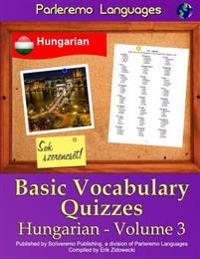 Parleremo Languages Basic Vocabulary Quizzes Hungarian - Volume 3